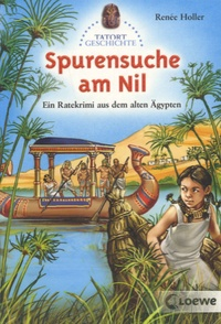Renée Holler - Spurensuche am Nil.