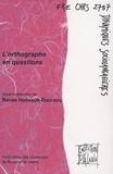Renée Honvault-Ducrocq - L'orthographe en questions.