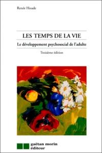 Renée Houde - Les temps de la vie - Le développement psychosocial de l'adulte, 3ème édition.