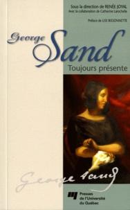 Renée Joyal - George Sand - Toujours présente.