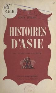 Renée Jullien - Histoires d'Asie.