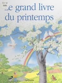 Renée Kayser et Hélène Appell-Mertiny - Le grand livre du printemps.