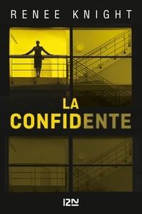 Renee Knight - La confidente.