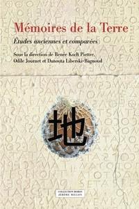 Renée Koch-Piettre et Odile Journet - Mémoires de la Terre - Etudes anciennes et comparées.