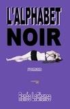 Renée Lachance et Guylaine Marcoux - Alphabet noir (L') [Petit format (2013 sur papier) de 296 pages].