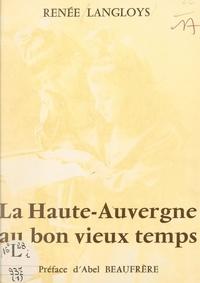 Renée Langloys et Abel Beaufrère - La Haute-Auvergne au bon vieux temps (1).