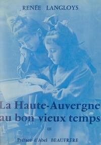 Renée Langloys et Abel Beaufrère - La Haute-Auvergne au bon vieux temps (3).