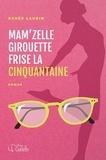 Renée Laurin - Mam'zelle Girouette frise la cinquantaine.