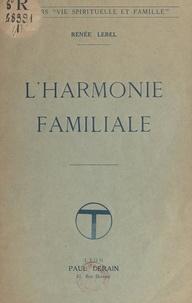Renée Lebel - L'harmonie familiale.