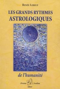 Renée Lebeuf - Les grands rythmes astrologiques de l'humanité.