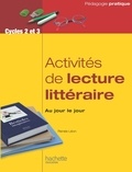 Renée Léon - Activités de lecture littéraire, au jour le jour - Cycles 2 et 3.