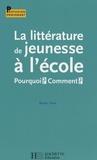 Renée Léon - La littérature de jeunesse à l'école - Pourquoi? Comment?.