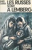 Renée Louria - Les Russes sont à Lemberg.