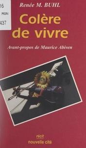 Renée M. Buhl et Maurice Abiven - Colère de vivre.