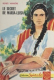 Renée Manière et Gilles Valdès - Le secret de Maria-Luisa.