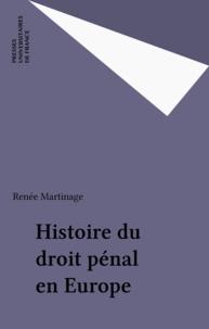 Renée Martinage - Histoire du droit pénal en Europe.
