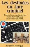 Renée Martinage et Jean-Pierre Royer - Les destinées du Jury criminel.