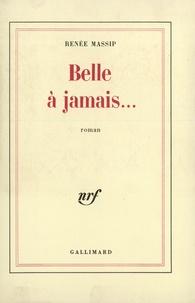 Renée Massip - Belle à jamais....