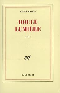Renée Massip - Douce lumière.