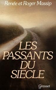Renée Massip et Roger Massip - Les passants du siècle.