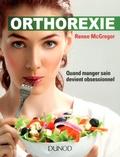 Renée McGregor - Orthorexie - Quand manger sain devient obsessionnel.