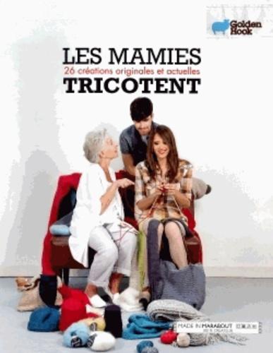 Renée Mery - Les mamies tricotent - 26 créations originales et actuelles.