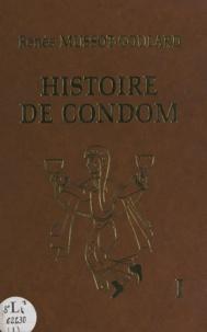 Renée Mussot-Goulard - Histoire de Condom (1) - Des origines à 1317.