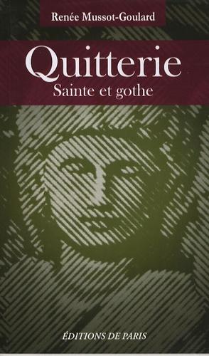 Renée Mussot-Goulard - Quitterie - Sainte et gothe.
