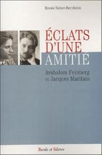 Renée Neher-Bernheim - Eclats d'une amitié - Avshalom Feinberg et Jacques Maritain.