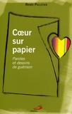 Renée Pelletier - Coeur sur papier - Paroles et dessins de guérison.