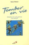 Renée Pelletier - Tomber en vie - Chemin de vie et guérison d'un médecin.
