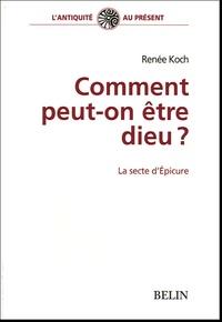 Renée Piettre - Comment peut-on être Dieu ? - La secte d'Epicure.