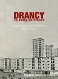 Renée Poznanski et Denis Peschanski - Drancy - Un camp en France.
