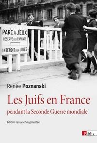 Renée Poznanski - Les Juifs en France pendant la Seconde Guerre mondiale.