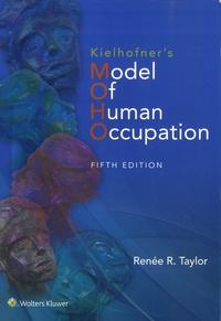 Renée R. Taylor - Kielhofner's Model of Human Occupation - Theory and Application.
