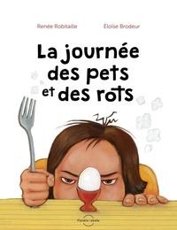 Renée Robitaille et Eloïse Brodeur - La journée des pets et des rots.