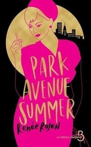 Renée Rosen - Park Avenue Summer.
