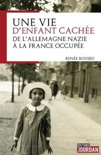 Une vie denfant cachée - De lAllemagne nazie à la France occupée.pdf