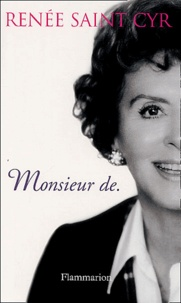 Renée Saint-Cyr - Monsieur de..