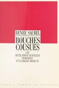 Renée Saurel - Bouches cousues : les mutilations sexuelles féminines et le milieu médical.