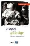 Renée Sebag-Lanoë - Propos sur le grand âge - Réfléchir une expérience.