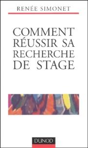 Renée Simonet - Comment réussir sa recherche de stage - Stratégie, lettre, CV, entretien.