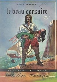 Renée Tramond et Robert Rigot - Le beau Corsaire.