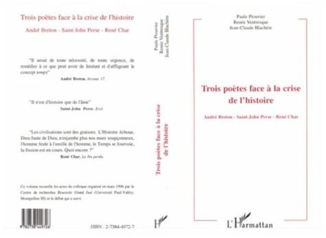 Renée Ventresque et Camille Blachère - Trois poètes face à la crise de l'histoire - André Breton, Saint-John Perse, René Char, actes du colloque de Montpellier III, 22-23 mars 1996.