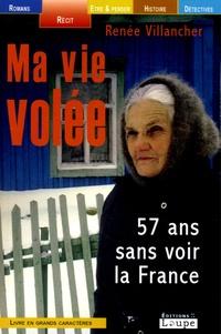 Renée Villancher - Ma vie volée - 57 ans sans voir la France.