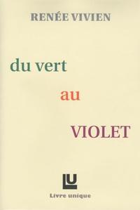 Renée Vivien - Du vert au violet.