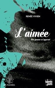 Renée Vivien - L'aimée - Une femme m'apparut.