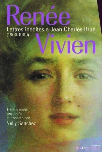 Renée Vivien et Nelly Sanchez - Lettres inédites à Jean Charles-Brun.