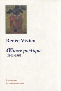 Renée Vivien - Oeuvre poétique 1901-1903 - Etudes et préludes - Cendres et poussières - Sapho.