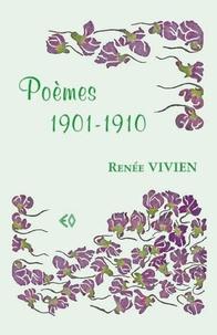 Renée Vivien - Poèmes 1901-1910.
